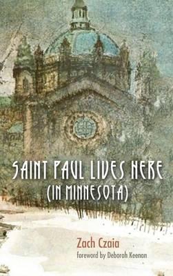 Saint Paul Lives Here (in Minnesota) (Hardback)