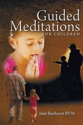 Guided Meditations for Children (Paperback)