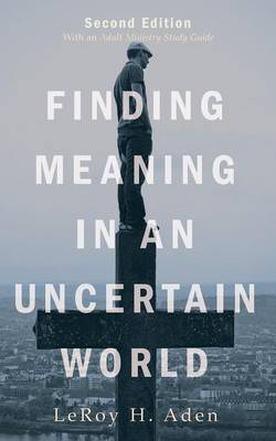 Finding Meaning in an Uncertain World, Second Edition (Paperback)