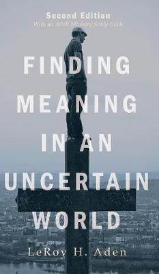 Finding Meaning in an Uncertain World, Second Edition (Hardback)
