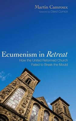 Ecumenism in Retreat (Hardback)