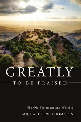 Greatly to Be Praised (Paperback)