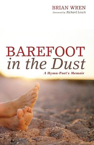 Barefoot in the Dust: A Hymn-Poet's Memoir (Paperback)