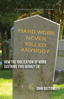 Hard Work Never Killed Anybody (Paperback)