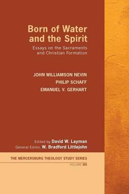 Born of Water and the Spirit - Mercersburg Theology Study 6 (Hardback)