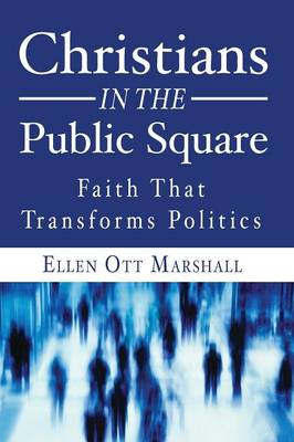 Christians in the Public Square (Paperback)