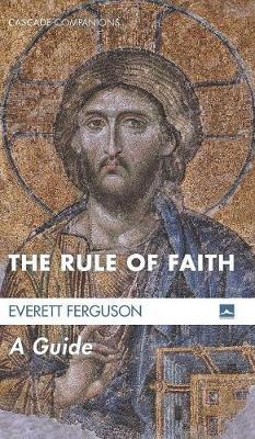 The Rule of Faith (Hardback)
