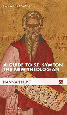 A Guide to St. Symeon the New Theologian (Hardback)