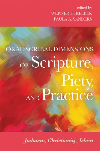 Oral-Scribal Dimensions of Scripture, Piety, and Practice (Paperback)
