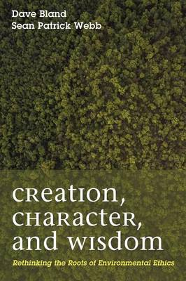Creation, Character, and Wisdom (Paperback)
