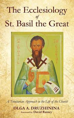 The Ecclesiology of St. Basil the Great (Hardback)