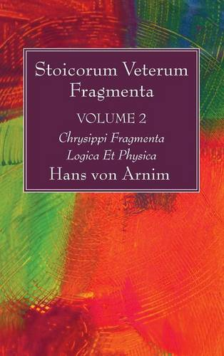 Stoicorum Veterum Fragmenta Volume 2 (Hardback)