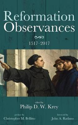 Reformation Observances: 15172017 (Hardback)