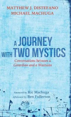 A Journey with Two Mystics (Hardback)