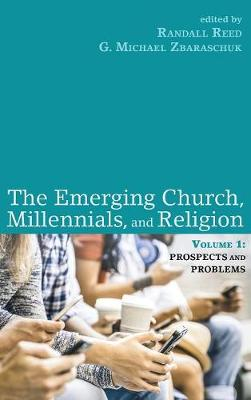The Emerging Church, Millennials, and Religion: Volume 1 (Hardback)