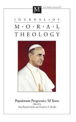 Journal of Moral Theology, Volume 6, Number 1 (Hardback)