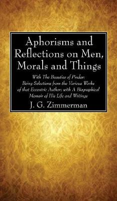 Aphorisms and Reflections on Men, Morals and Things (Hardback)