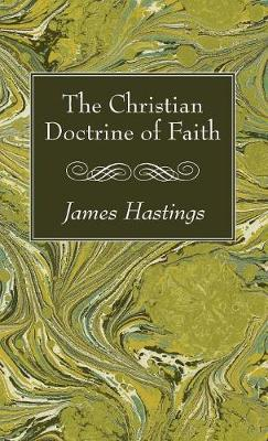 The Christian Doctrine of Faith (Hardback)