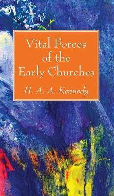 Vital Forces of the Early Churches (Hardback)