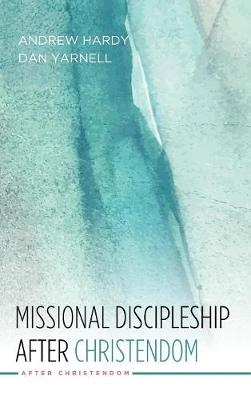 Missional Discipleship After Christendom (Hardback)