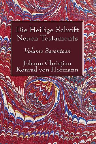 Die Heilige Schrift Neuen Testaments, Volume Seventeen (Hardback)