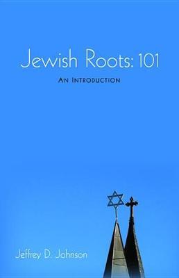 Jewish Roots: 101 (Hardback)