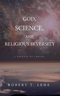 God, Science, and Religious Diversity (Hardback)