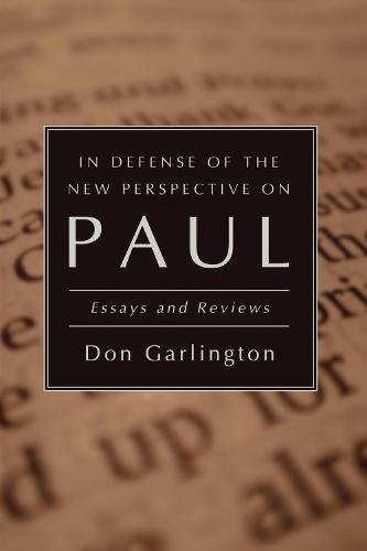 In Defense of the New Perspective on Paul (Hardback)