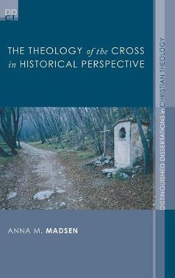 The Theology of the Cross in Historical Perspective (Hardback)