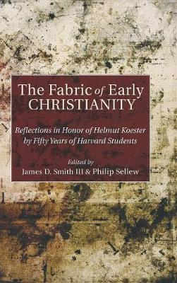 The Fabric of Early Christianity (Hardback)