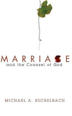 Marriage and the Counsel of God (Hardback)