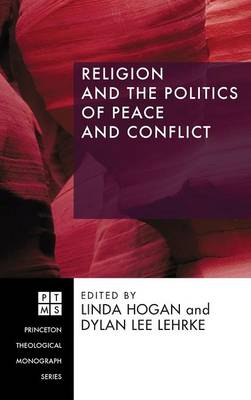 Religion and the Politics of Peace and Conflict (Hardback)