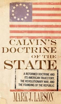 Calvin's Doctrine of the State (Hardback)