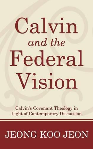 Calvin and the Federal Vision (Hardback)
