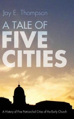 A Tale of Five Cities (Hardback)