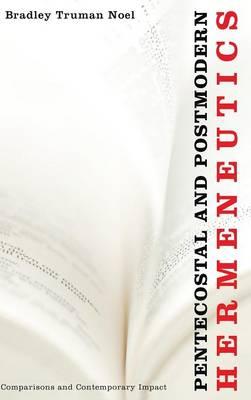Pentecostal and Postmodern Hermeneutics (Hardback)