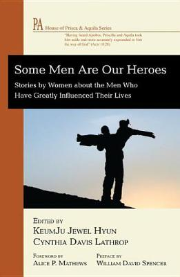 Some Men Are Our Heroes (Hardback)