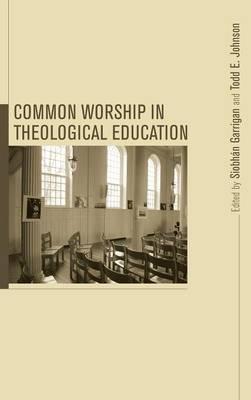 Common Worship in Theological Education (Hardback)