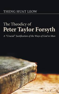 The Theodicy of Peter Taylor Forsyth (Hardback)