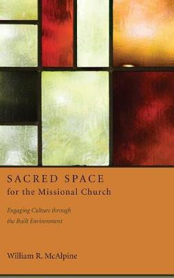 Sacred Space for the Missional Church (Hardback)