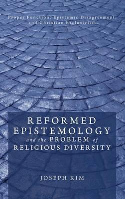 Reformed Epistemology and the Problem of Religious Diversity (Hardback)