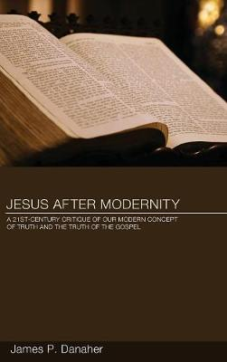 Jesus after Modernity (Hardback)
