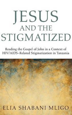 Jesus and the Stigmatized (Hardback)