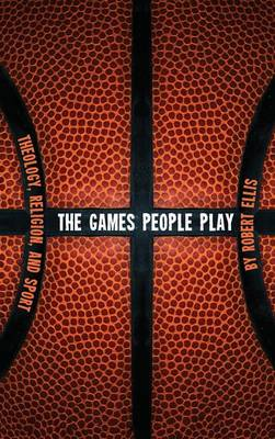 The Games People Play (Hardback)