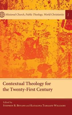 Contextual Theology for the Twenty-First Century (Hardback)