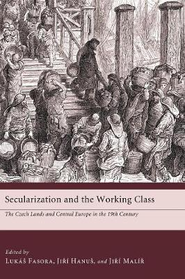 Secularization and the Working Class (Hardback)