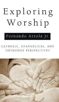 Exploring Worship (Hardback)