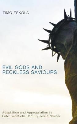 Evil Gods and Reckless Saviours (Hardback)