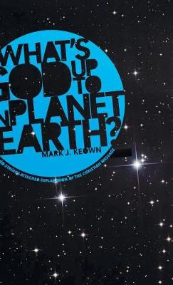 What God's Up to on Planet Earth? (Hardback)
