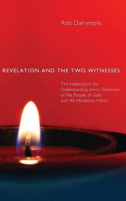 Revelation and the Two Witnesses (Hardback)